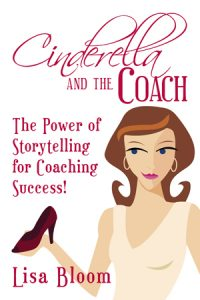 Cinderella and the Coach- The Power of Storytelling for Coaching Success